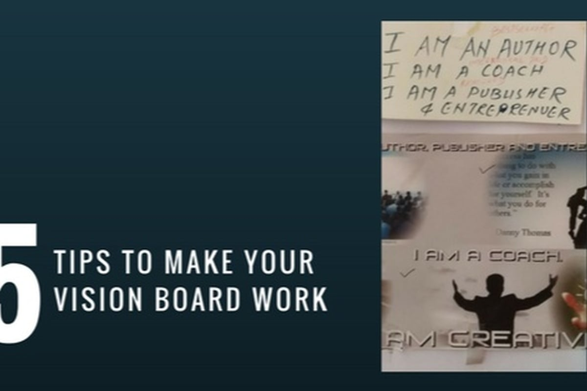 5 tips to make your vision board come alive